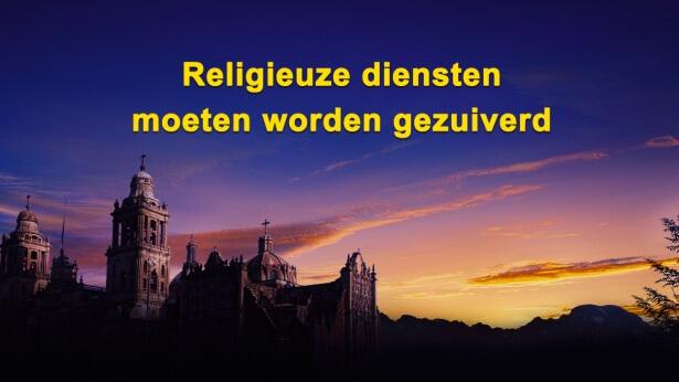 Religieuze diensten moeten worden gezuiverd