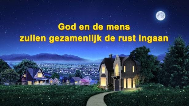 God en de mens zullen gezamenlijk de rust ingaan
