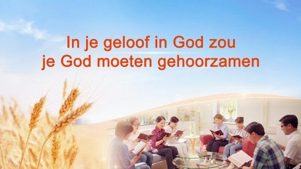 In je geloof in God zou je God moeten gehoorzamen