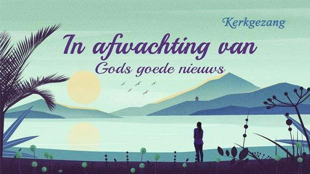 169 In afwachting van Gods goede nieuws